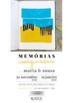 Exposição: Memórias imaginadas por Marta B. Sousa