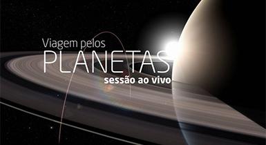 Viagem pelos Planetas (sessão ao vivo)