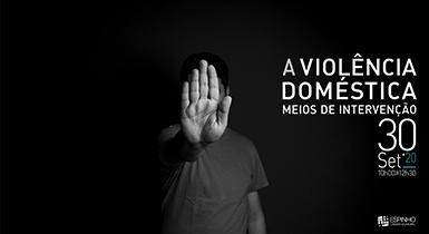 A Violência Doméstica   Meios de Intervenção